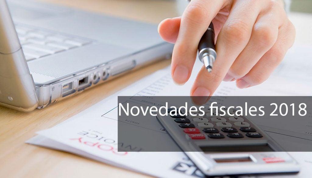 Novedades fiscales 2018: impuestos que afectan a la Renta